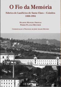 Fio (O) da Memória. Fábrica de Lanifícios de Santa Clara – Coimbra