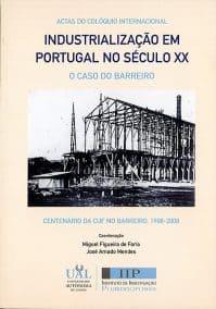 Actas do Colóquio Internacional Industrialização em Portugal no Século XX ─ O Caso do Barreiro