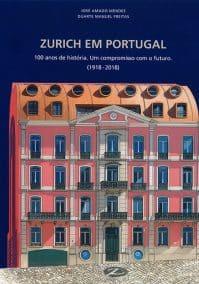 Zurich em Portugal. 100 anos de história. Um compromisso com o futuro (1918-2018)